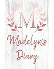 Madelyn's Diary: Personalized Diary for Madelyn / Journal / Notebook - M Monogram Initial & Name - Great Christmas or Birthday Gift
