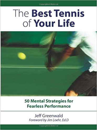 Epub downloads google books The Best Tennis of Your Life: 50 Mental Strategies for Fearless Performance in German PDF MOBI