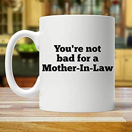 Funny Inspirational Mugs Cup 11oz Mother In Law Gifts