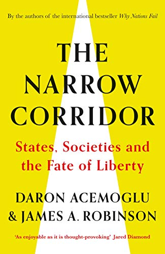 The Narrow Corridor: States, Societies, and the Fate of Liberty por Daron Acemoglu,James A. Robinson