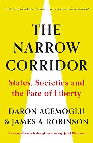 The Narrow Corridor: States, Societies, and the Fate of Liberty por Daron Acemoglu,James A. Robinson