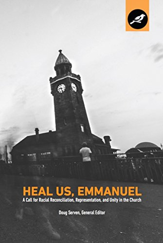 Heal Us, Emmanuel: A Call for Racial Reconciliation, Representation, and Unity in the Church (Unity In The Church)