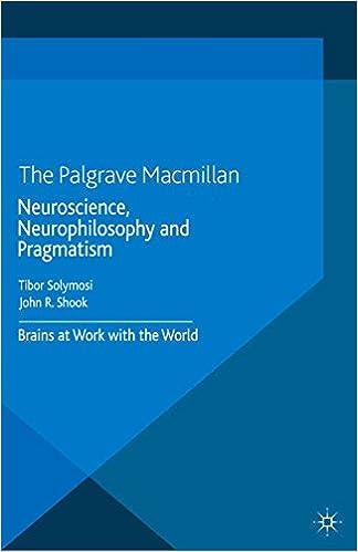 Pragmatist Neurophilosophy: American Philosophy and the Brain