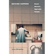 Nothing Happens: Chantal Akerman's Hyperrealist Everyday