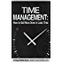 Time Management: How to Get More Done in Less Time