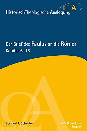 Der Brief des Paulus an die Römer, Kapitel 6-16: Historisch-Theologische Auslegung, HTA