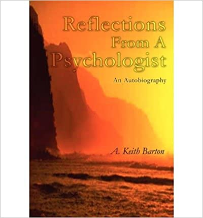 { [ REFLECTIONS FROM A PSYCHOLOGIST: AN AUTOBIOGRAPHY ] } Barton, A Keith ( AUTHOR ) Oct-17-2002