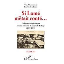 Si Lomé m'était conté (French Edition)