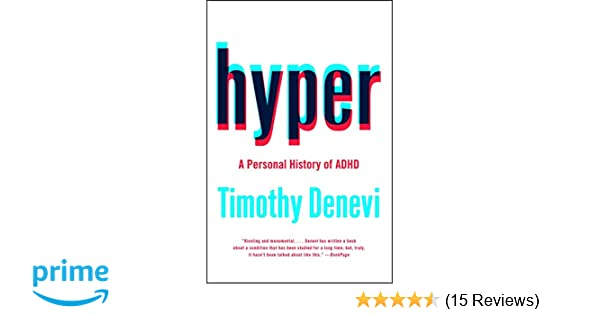 Is It Terrible Twos Or Adhd Unethical >> Hyper A Personal History Of Adhd Timothy Denevi 9781476702582