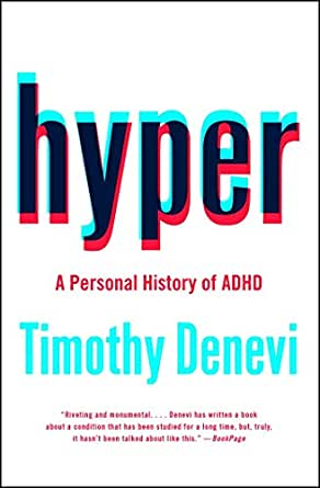 Is It Terrible Twos Or Adhd Unethical >> Amazon Com Hyper A Personal History Of Adhd Ebook Timothy Denevi