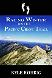 Racing Winter on the Pacific Crest Trail