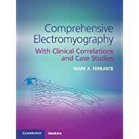 Comprehensive Electromyography: With Clinical Correlations and Case Studies