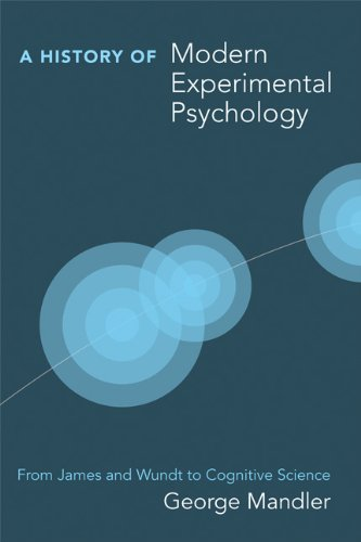 A History of Modern Experimental Psychology: From James and Wundt to Cognitive Science (MIT Press)