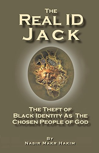 The Real ID Jack: The Theft Of Black Identity As The Chosen People Of God