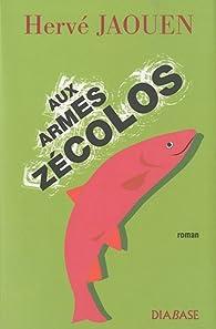 Aux armes Zécolos par Hervé Jaouen