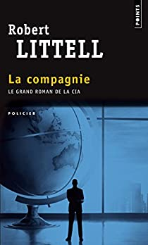 La Compagnie : Le Grand Roman de la CIA par Littell