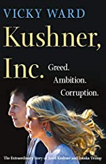 INSTANT NEW YORK TIMES BESTSELLER The first explosive book about Javanka and their infamous rise to powerJared Kushner and Ivanka Trump are the self-styled Prince and Princess of America. Their swift, gilded rise to extraordinary power...