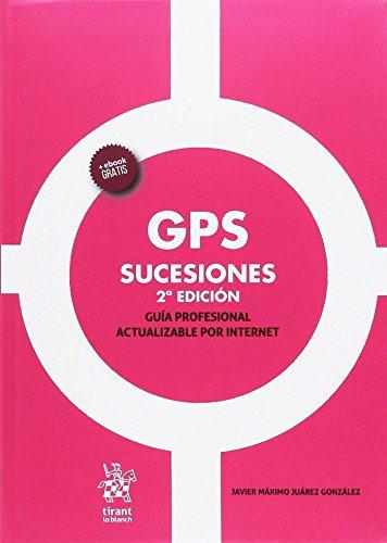 GPS Sucesiones 2ª Edición 2017 por Juárez González, Javier Máximo
