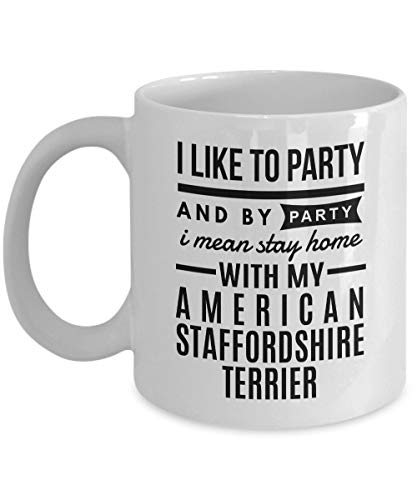 (American Staffordshire Terrier Mug I Like To Party Stay at Home with My American Staffordshire Terrier Dog Lover Coffee Cup)
