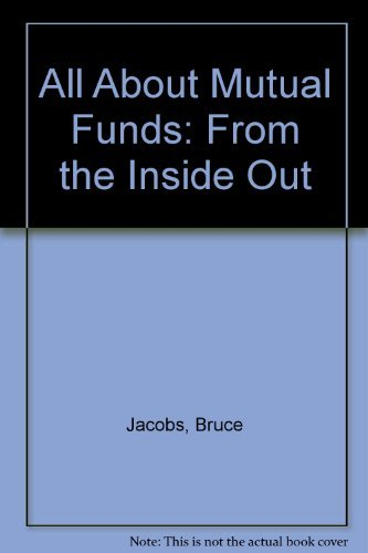 All About Mutual Funds: From the Inside Out
