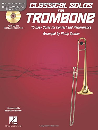 Classical Solos for Trombone: 15 Easy Solos for Contest and Performance (Hal Leonard Instumental Play-along)