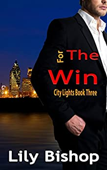 For the Win (City Lights Book 3) by [Bishop, Lily]