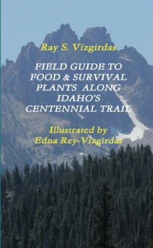FIELD GUIDE TO  FOOD & SURVIVAL PLANTS  ALONG  IDAHO'S CENTENNIAL TRAIL pdf