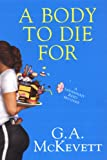 A Body to Die For, G. A. McKevett and G. Mckevett, 0758215541