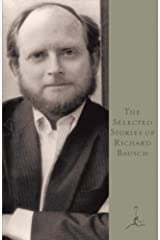 The Selected Stories of Richard Bausch Kindle Edition