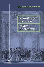 A construção da ordem e Teatro das sombras