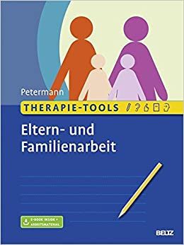 Therapie-Tools Eltern- und Familienarbeit: Mit E-Book inside und ...