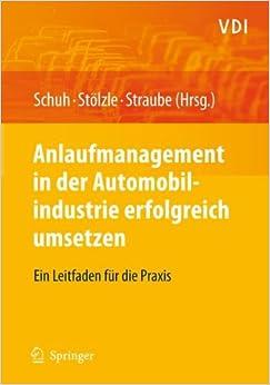 Anlaufmanagement in der Automobilindustrie erfolgreich umsetzen: Ein Leitfaden für die Praxis (VDI-Buch) (German Edition)