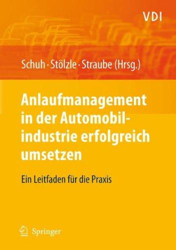 Anlaufmanagement in der Automobilindustrie erfolgreich umsetzen: Ein Leitfaden für die Praxis (VDI-Buch) Gebundenes Buch – 14. Juni 2008 Günther Schuh Wolfgang Stölzle Frank Straube Springer