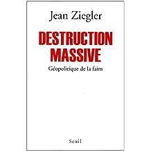 Destruction massive: Géopolitique de la faim