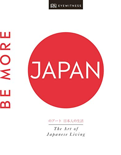 Be More Japan by DK Travel