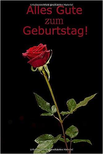 Alles Gute Zum Geburtstag Rote Rose Glückwunsch Notizbuch