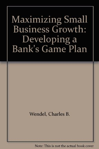 Maximizing Small Business Growth: Developing a Bank's Game Plan