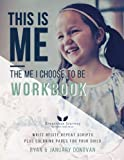 This Is Me, The Me I Choose To Be Workbook: Write. Recite. Repeat Scripts Plus Coloring Pages For Your Child