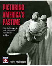 Picturing America's Pastime: Historic Photography from the Baseball Hall of Fame Archives