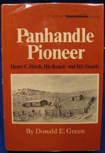 Panhandle Pioneer: Henry C. Hitch, His Ranch and His Family (Oklahoma trackmaker series)