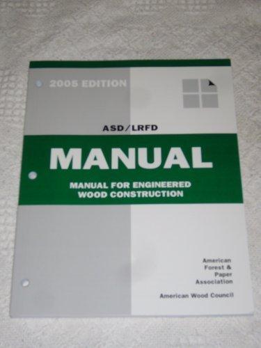 ASD/LRFD Manual, Manual For Engineered Wood Construction (Asd Lrfd Manual For Engineered Wood Construction)