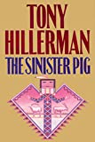 The Sinister Pig (A Leaphorn and Chee Novel Book 16)