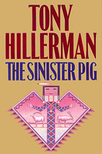 (The Sinister Pig (A Leaphorn and Chee Novel Book 16))