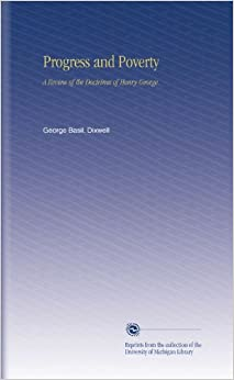 Progress and Poverty: A Review of the Doctrines of Henry George.