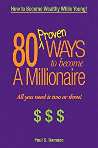 A 80 PROVEN MILLIONAIRE TO BECOME WAYS