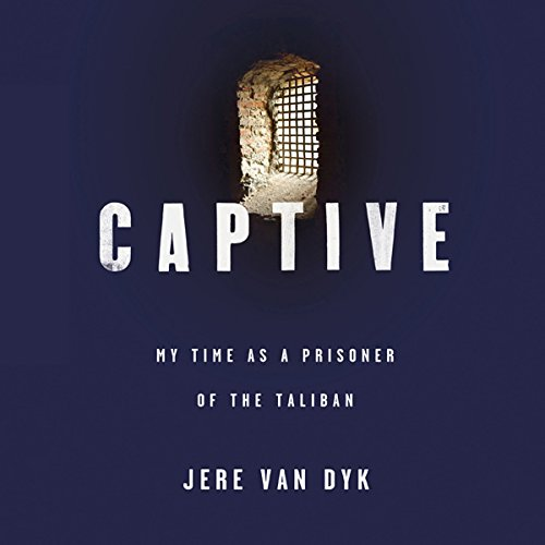 Captive: My Time as a Prisoner of the Taliban by Macmillan Audio