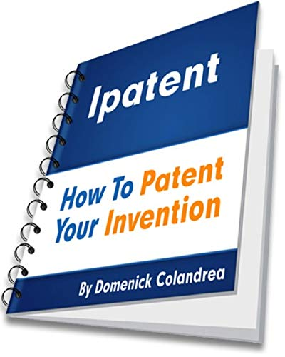 (ipatent - How To Patent Your Invention - Step By Step eBook - Legal Forms Used By Patent Attorneys Ready To Download/Fill: Patent Type - Design | Patent Application - Nonprovisional)