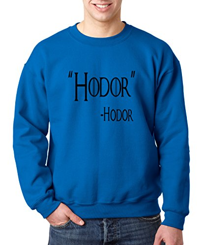New Way 273 - Crewneck Hodor Hold The Door Game Of Thrones Willis Unisex Pullover Sweatshirt Large Royal Blue