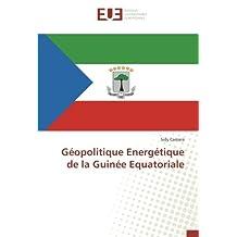 Géopolitique Energétique de la Guinée Equatoriale