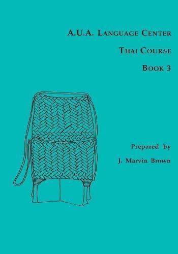 A.U.A. Language Center Thai Course, Book 3 by Southeast Asia Program Publications